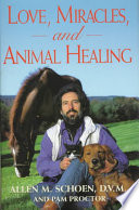 Love, Miracles, and Animal Healing