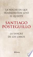 La noche en que Frankenstein leyó el Quijote + La sangre de los libros (pack)