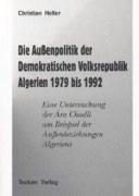 Die Aussenpolitik der Demokratischen Volksrepublik Algerien 1979 bis 1992