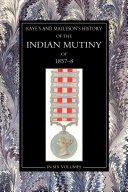 The History of the Indian Mutiny of 1857 58  Vol 4