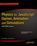 Physics for JavaScript Games, Animation, and Simulations