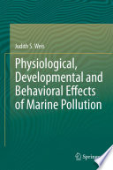 Physiological Developmental And Behavioral Effects Of Marine Pollution Book PDF