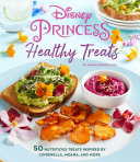 Disney Princess  Healthy Treats Cookbook  Kids Cookbook  Gifts for Disney Fans