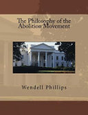 The Philosophy of the Abolition Movement