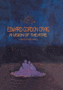 Edward Gordon Craig  A Vision of Theatre
