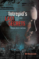 Intrepid's Last Secrets: Then and Now