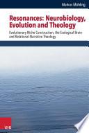 Resonances  Neurobiology  Evolution and Theology