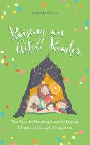 Raising an Active Reader