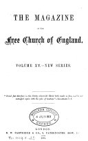 The Free Church of England Magazine and Harbinger of the Countess of Huntingdon s Connexion  afterw   The Magazine of the Free Church of England Ed  by T E  Thoresby