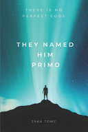 They Named Him Primo Book PDF