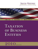 South-Western Federal Taxation 2010: Taxation of Business Entities