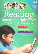 Reading Across Multiple Texts In The Common Core Classroom K 5