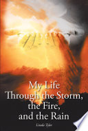 My Life Through the Storm, the Fire, and the Rain