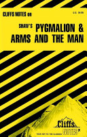 Cliffsnotes On Shaw S Pygmalion And Arms And The Man Book