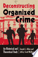 Deconstructing Organized Crime