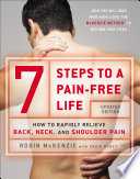 """7 Steps to a Pain-Free Life: How to Rapidly Relieve Back, Neck, and Shoulder Pain"" by Robin McKenzie, Craig Kubey"