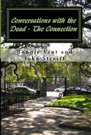 Conversations with the Dead: The Connection