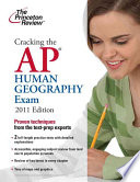 Cracking the AP Human Geography Exam, 2011 Edition