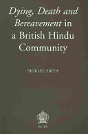 Dying  Death and Bereavement in a British Hindu Community