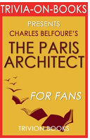 Trivia On Books the Paris Architect by Charles Belfoure