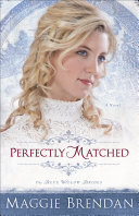 Perfectly Matched  The Blue Willow Brides Book  3