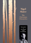 The Christmas Chronicles  Notes  stories   100 essential recipes for midwinter