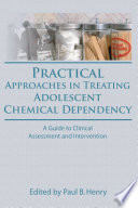 Practical Approaches in Treating Adolescent Chemical Dependency Book