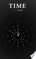 TIME HAS BEGUN