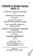 Quaestiones Ex Historia Polonica Saeculi Xi I De Boleslai Primi Bello Kioviensi Dissertatio Inauguralis Historica Etc
