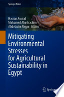 Mitigating Environmental Stresses for Agricultural Sustainability in Egypt Book