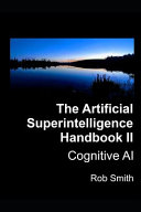 Artificial Superintelligence Handbook Ii Cognitive Ai Book