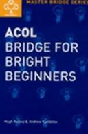 Acol Bridge for Bright Beginners