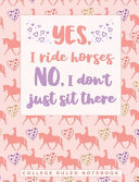 Yes I Ride Horses  No I Don t Just Sit There
