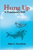 Hung up ''A Fisherman's Sos''