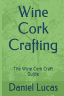Wine Cork Crafting