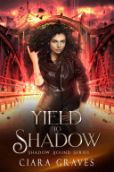 Yield to Shadow