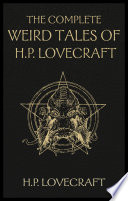 The Complete Weird Tales Of H P Lovecraft