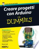 Creare progetti con Arduino For Dummies  : Con 12 progetti facili da realizzare!