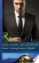 Never Underestimate A Caffarelli Mills Boon Modern Those Scandalous Caffarellis Book 2