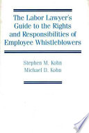 The Labor Lawyer's Guide to the Rights and Responsibilities of Employee Whistleblowers