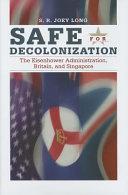 Safe for Decolonization