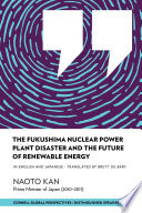 The Fukushima Nuclear Power Plant disaster and the future of renewable energy.