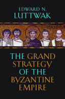 The Grand Strategy of the Byzantine Empire Pdf/ePub eBook