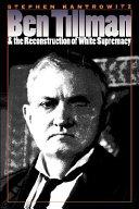 Ben Tillman & the Reconstruction of White Supremacy