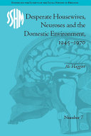 Desperate Housewives, Neuroses and the Domestic Environment, 1945–1970 Book