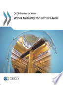 OECD Studies on Water Water Security for Better Lives