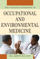 The Praeger Handbook of Occupational and Environmental Medicine: [Three Volumes] [3 volumes]