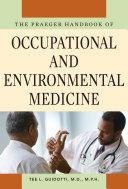 The Praeger Handbook of Occupational and Environmental Medicine   Three Volumes   3 volumes