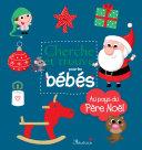 Cherche et trouve pour les bébés - Au pays du Père Noël