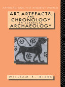 Art  Artefacts  and Chronology in Classical Archaeology